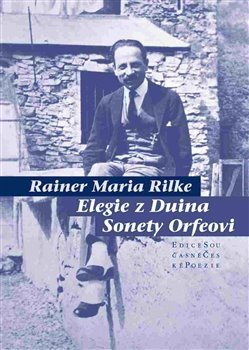 Elegie z Duina Sonety Orfeovi - Rainer Maria Rilke [kniha]