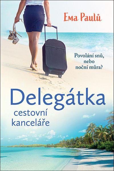 Delegátka: cestovní kanceláře - Ema Paulů [kniha]