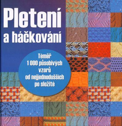 Pletení a háčkování: Téměř 1000 působivých vzorů od nejjednodušších po složité - Autor Neuveden [kni
