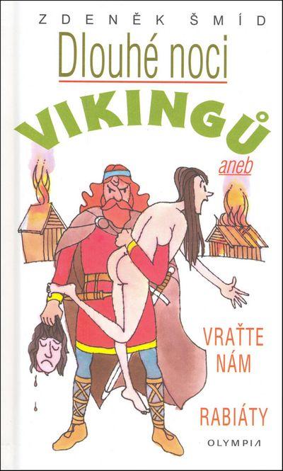 Dlouhé noci Vikingů: Aneb Vraťte nám rabiáty! - Zdeněk Šmíd [kniha]