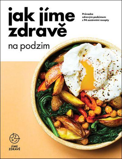 Jak jíme zdravě na podzim: Průvodce zdravým podzimem s 94 sezónními recepty - Autor Neuveden [kniha]