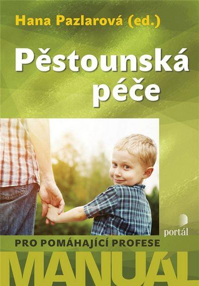 Pěstounská péče: Manuál pro pomáhající profese - Hana Pazlarová [kniha]