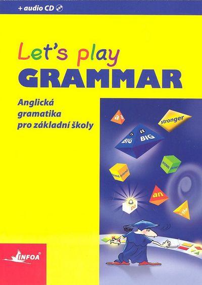 Let´s play Grammar: Anglická gramatika pro základní školy - Joanna Zarańska, Barbara Ściborowska [kn