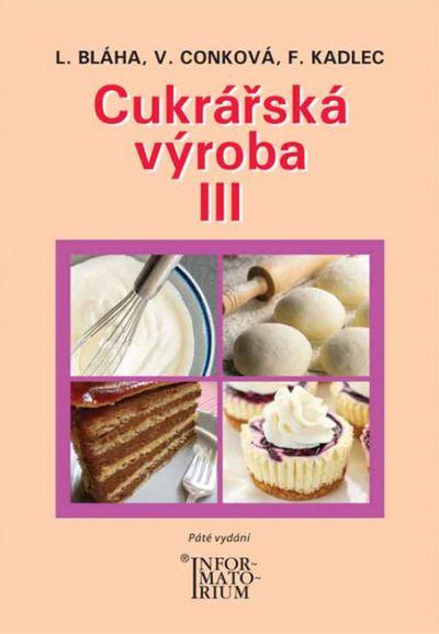 Cukrářská výroba III - Autor Neuveden [kniha]