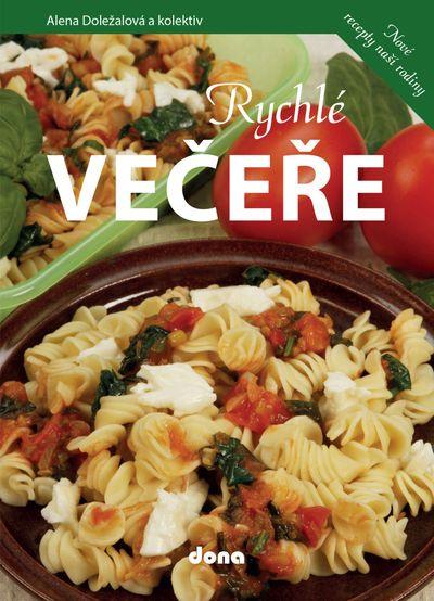 Rychlé večeře: Nové recepty naší rodiny - Alena Doležalová [kniha]