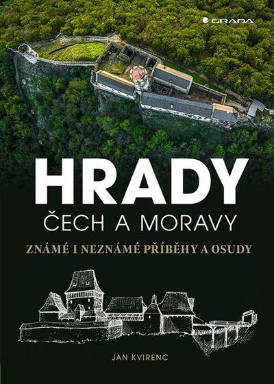 Hrady Čech a Moravy: Známé i neznámé příběhy a osudy - Jan Kvirenc [kniha]
