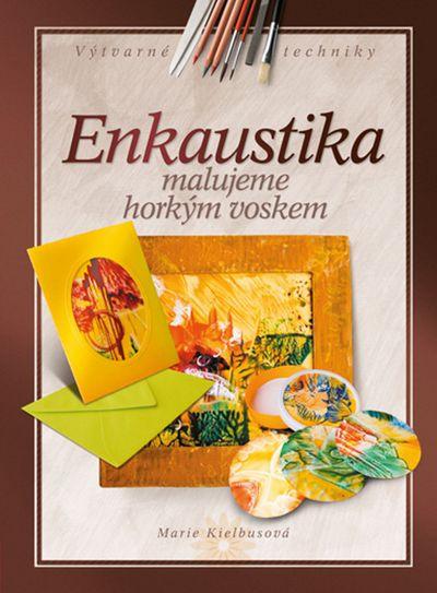 Enkaustika: Malujeme horkým voskem - Marie Kielbusová [kniha]