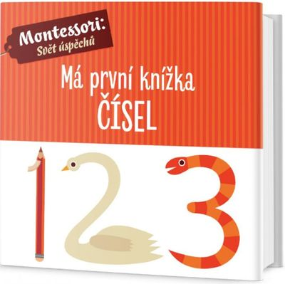 Má první knížka čísel: Montessori: Svět úspěchů - Chiara Piroddi, Agnese Baruzzi [kniha]