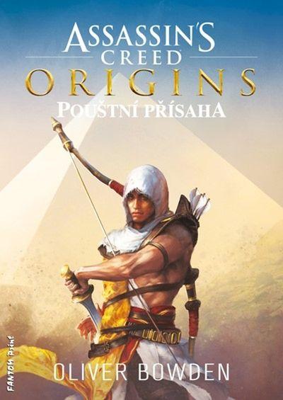 Assassin´s Creed Origins: Pouštní přísaha - Oliver Bowden [kniha]