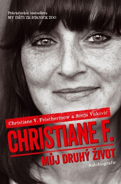 Christiane F. Můj druhý život - F. Christiane [kniha]