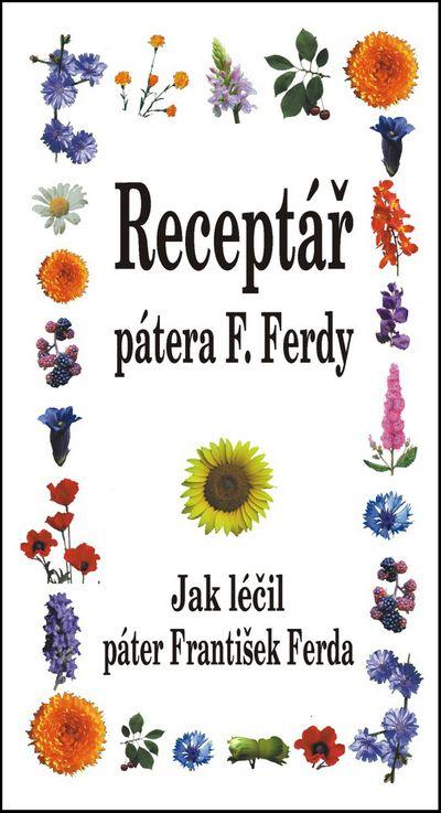 Receptář pátera F. Ferdy: Jak léčil páter František Ferda - Autor Neuveden [kniha]