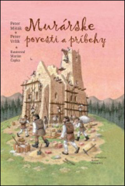 Murárske povesti a príbehy - Peter Mišák, Peter Vrlík [kniha]