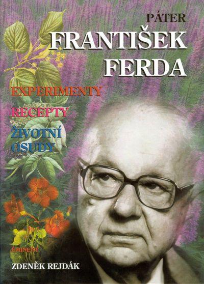 Páter František Ferda: experimenty, recepty, životní osudy - Zdeněk Rejdák [kniha]