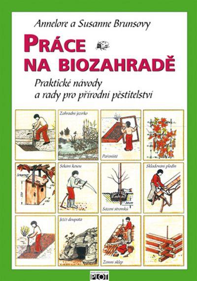 Práce na biozahradě - Annelore Brunsová, Susanne Brunsová [kniha]