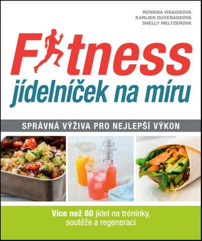 Fitness jídelníček na míru - Karlien Duvenageová, Rowena Visagieová, Shelly Meltzerová [kniha]