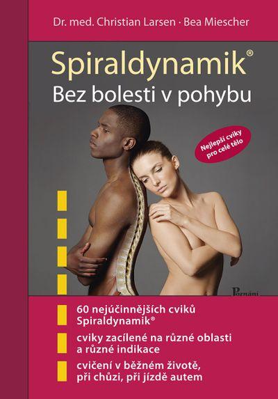 Spiraldynamik Bez bolesti v pohybu: Nejlepší cviky pro celé tělo - Christian Larsen, Bea Miescher [kniha]
