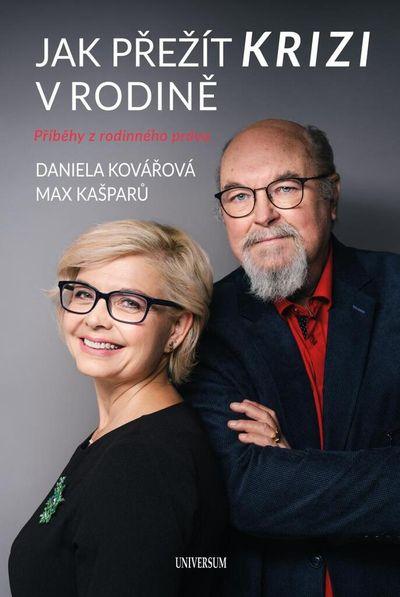 Jak přežít krizi v rodině: Příběhy z rodinného práva - Daniela Kovářová, Jaroslav Maxmilián Kašparů [kniha]