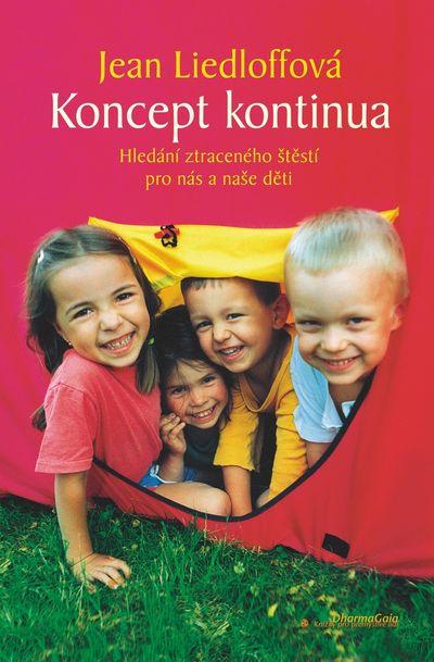 Koncept kontinua: Hledání ztraceného štěstí pro nás a naše děti - Jean Liedloffová [kniha]