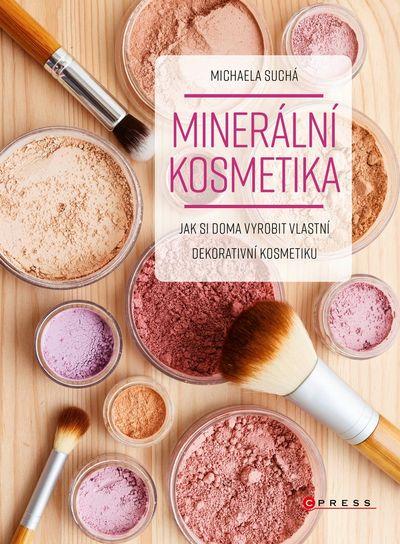Minerální kosmetika: Jak si doma vyrobit vlastní dekorativní kosmetiku - Michaela Suchá [kniha]