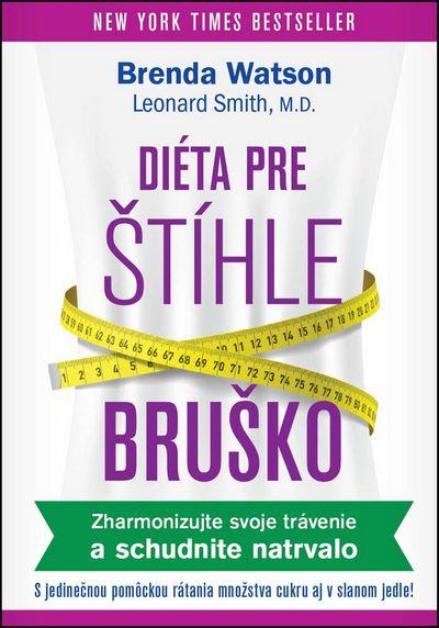 Diéta pre štíhle bruško: Zharmonizujte svoje trávenie a schudnite natr valo - Leonard Smith, Brenda