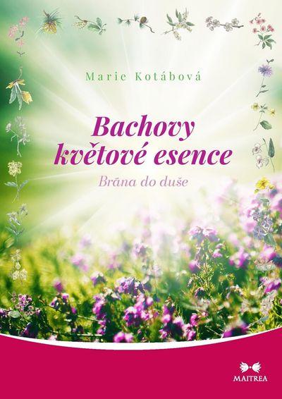 Bachovy květové esence: Brána do duše - Marie Kotábová [kniha]