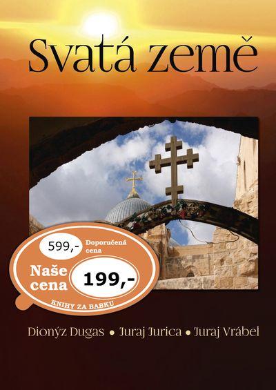 Svatá země - Dionýz Dugas, Juraj Jurica, Juraj Vrábel [kniha]