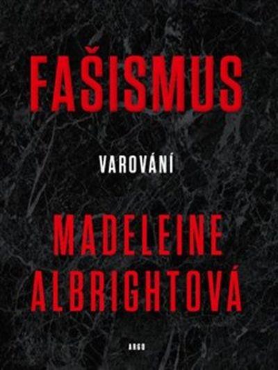 Fašismus: Varování - Madeleine Albrightová [kniha]