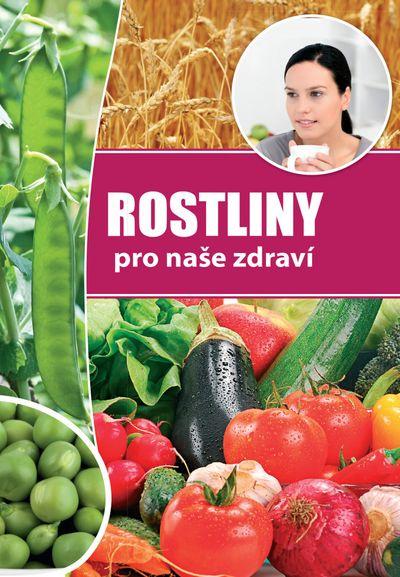 Rostliny pro naše zdraví - Autor Neuveden [kniha]
