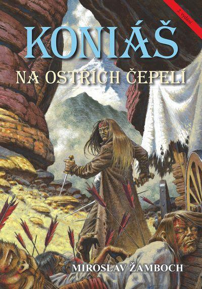 Koniáš Na ostřích čepelí - Miroslav Žamboch [kniha]