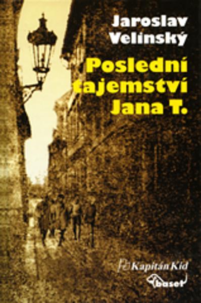 Poslední tajemství Jana T. - Jaroslav Velinský [kniha]