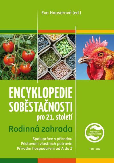 Encyklopedie soběstačnosti pro 21. století: Rodinná zahrada - Eva Hauserová [kniha]