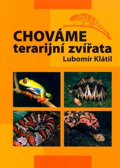 Chováme terarijní zvířata - Lubomír Klátil [kniha]