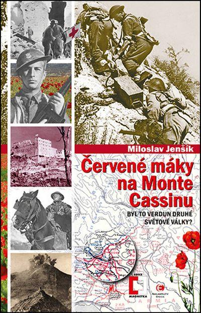 Červené máky na Monte Cassinu: 34. svazek Byl to Verdun druhé světové války? - Miloslav Jenšík [knih