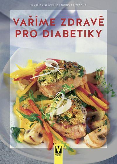 Vaříme zdravě pro diabetiky - Marlisa Szwillus, Doris Fritzsche [kniha]