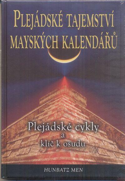 Plejádské tajemství mayských kalendářů: Plejádské cykly a klíč k osudu - Hunbatz Men [kniha]