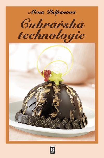 Cukrářská technologie - Alena Půlpánová [kniha]