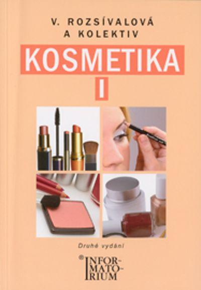 Kosmetika I: Pro 1. ročník UO Kosmetička - Věra Rozsívalová [kniha]
