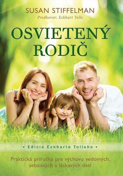 Osvietený rodič: Praktická príručka pre výchovu vedomých, sebaistých a láskavých detí - Susan Stiffe