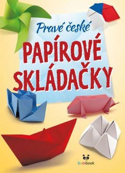 Pravé české papírové skládačky - Autor Neuveden [kniha]