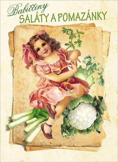 Babiččiny saláty a pomazánky - Klára Trnková [kniha]