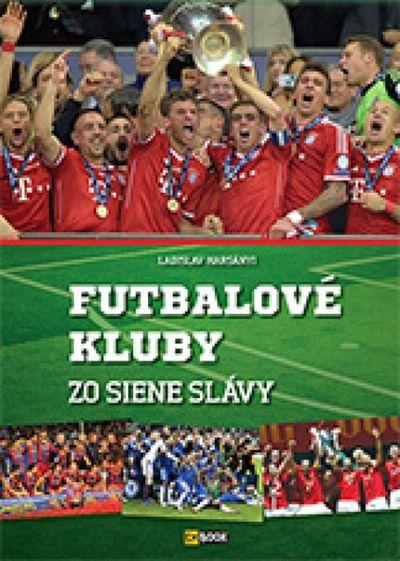 Futbalové kluby zo siene slávy - Autor Neuveden [kniha]