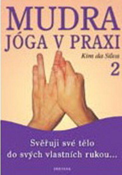 Mudra jóga v praxi 2 - Kim da Silva [kniha]