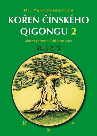 Kořen čínského Qigongu 2: Qigong zhiben / Čchi-kung č'pen - Yang Jwing-ming [kniha]