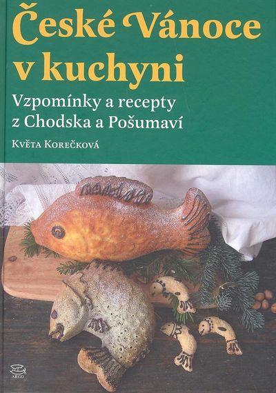 České Vánoce v kuchyni - Květa Korečková [kniha]