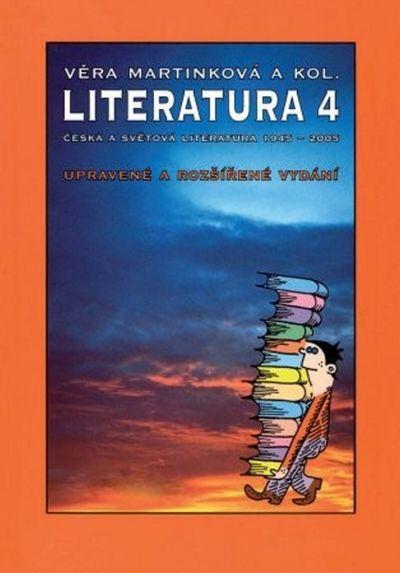 Literatura 4 pro SŠ učebnice: Česká a světová literatura 1945-2005 - Věra Martínková [kniha]