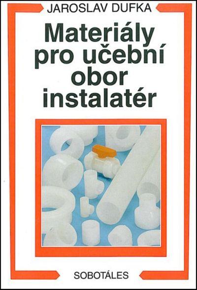 Materiály pro učební obor instalatér - Jaroslav Dufka [kniha]