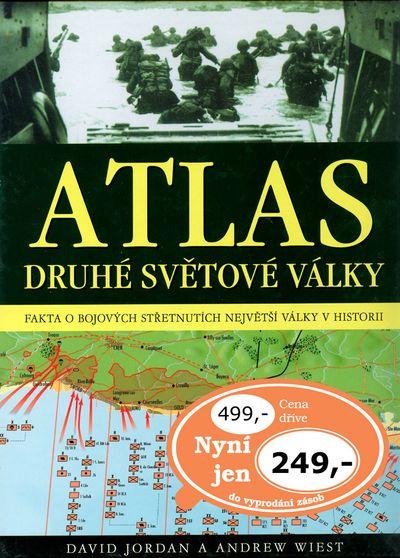 Atlas druhé světové války - Andrew Wiest, David Jordan [kniha]