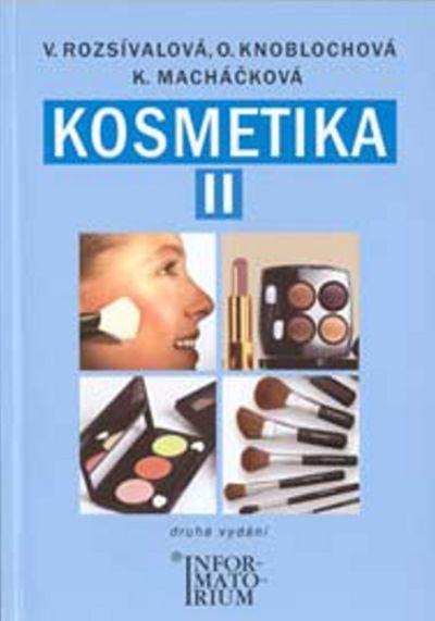 Kosmetika II pro studijní obor kosmetička - Kateřina Macháčková, Olga Knoblochová, Věra Rozsívalová