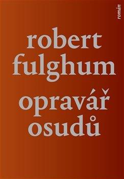 Opravář osudů - Robert Fulghum [kniha]