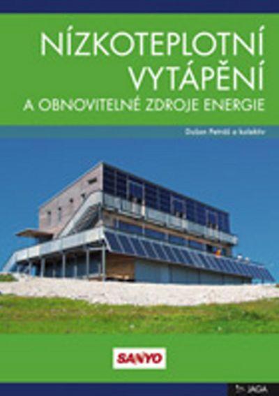 Nízkoteplotní vytápění a obnovitelné zdroje energie - Dušan Petráš [kniha]
